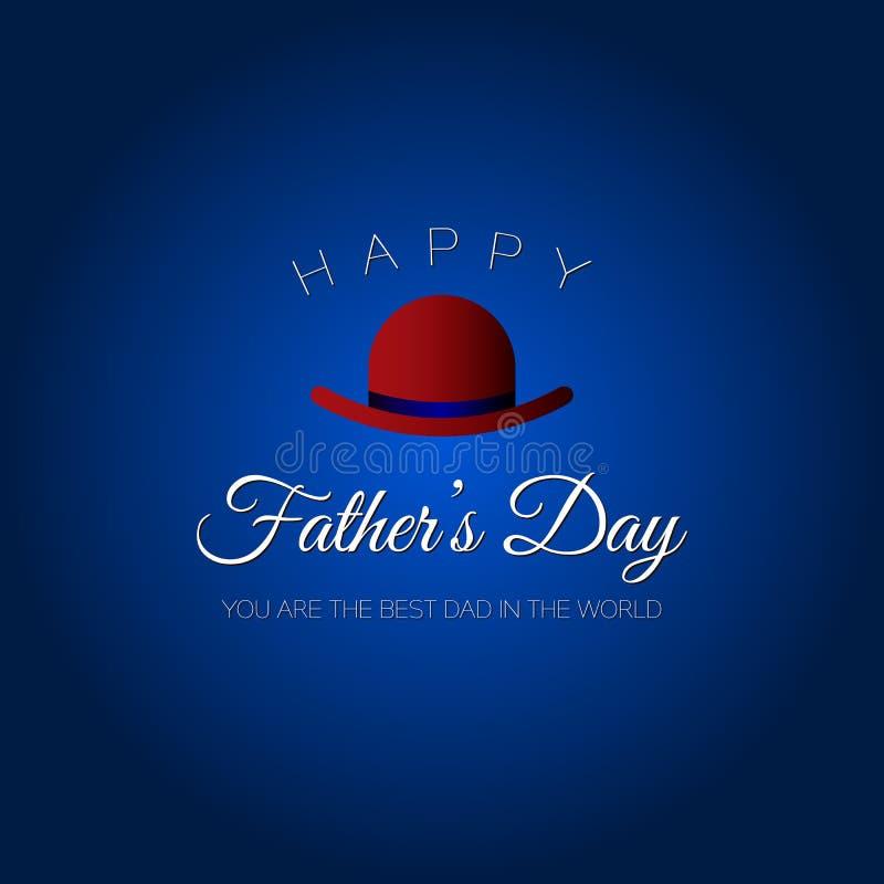 Lycklig dag för fader` s! Du är den bästa farsan i världen Hälsningkort för ferie med hatten royaltyfri illustrationer