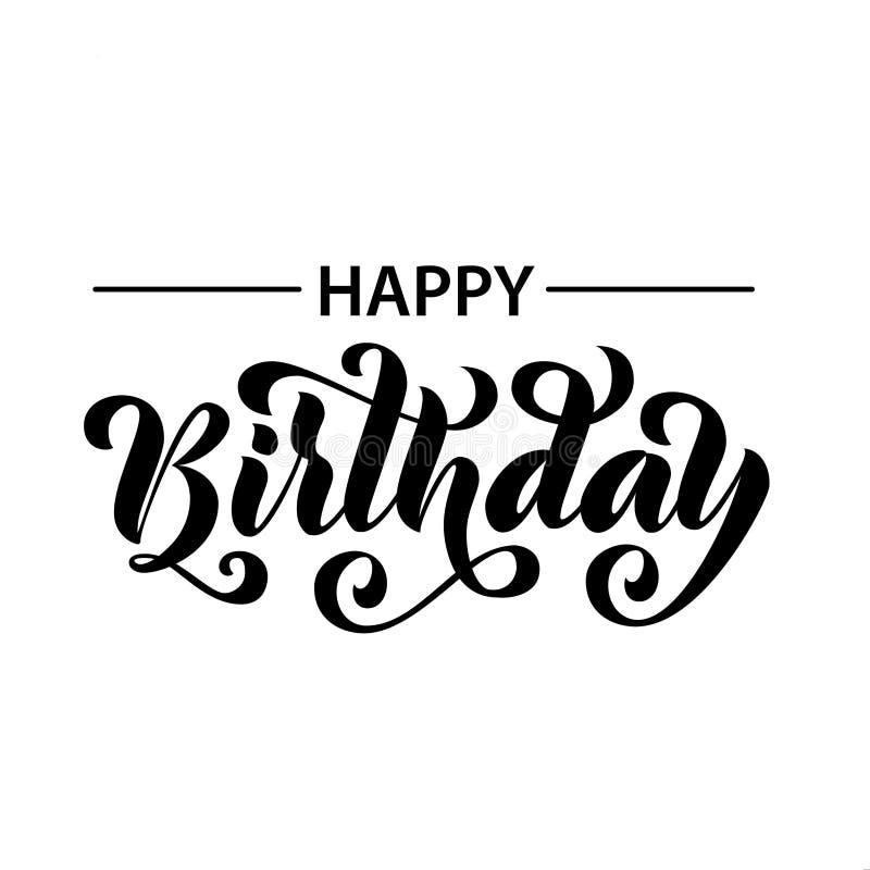 lycklig födelsedag Dragen hand märka kortet Modern illustration för borstekalligrafivektor Svart text på vit bakgrund royaltyfri illustrationer