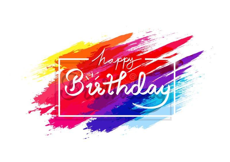 Lycklig födelsedag, för grungeborste för vattenfärg som färgrikt färgpulver för regnbåge plaskar begreppet, garnering för bakgrun royaltyfri illustrationer