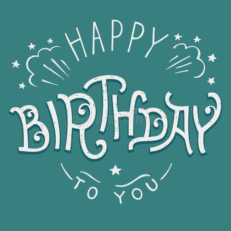 Lycklig födelsedag till dig hand-bokstäver royaltyfri illustrationer