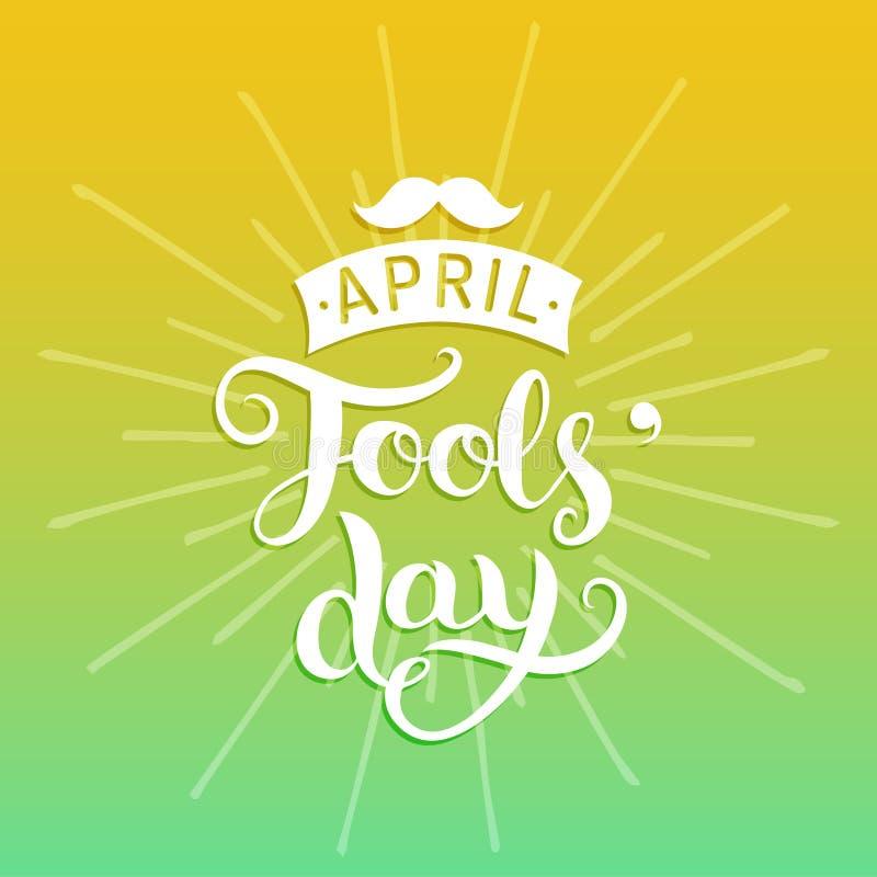 Lycklig illustration för vektor för kort för hälsning för dumbom`-dag 1st av april bakgrund med den handbokstäver och mustaschen royaltyfri illustrationer