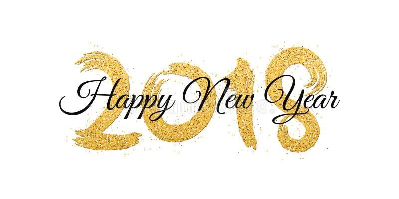 Lyckligt nytt år 2018 Nummer av guld- blänker med svart text på en vit bakgrund Guld- sand Abstrakt bakgrund för bannen stock illustrationer