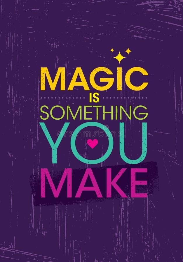 A mágica é algo que você faz Molde criativo inspirador do cartaz das citações da motivação Projeto da bandeira da tipografia do v ilustração royalty free
