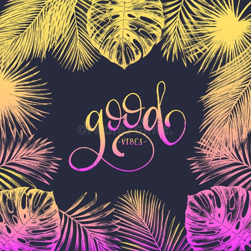 Mão que rotula boas vibrações do cartaz inspirado Ilustração tropical das folhas de palmeira do vetor Caligrafia no fundo preto ilustração stock