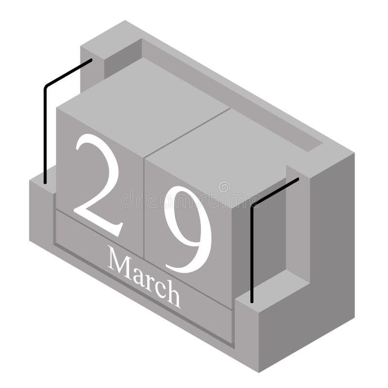 29. März Datum an einem Kalender des einzigen Tages Anwesendes Datum 29 des grauen hölzernen Kalenderblocks und Monat März lokali lizenzfreie abbildung