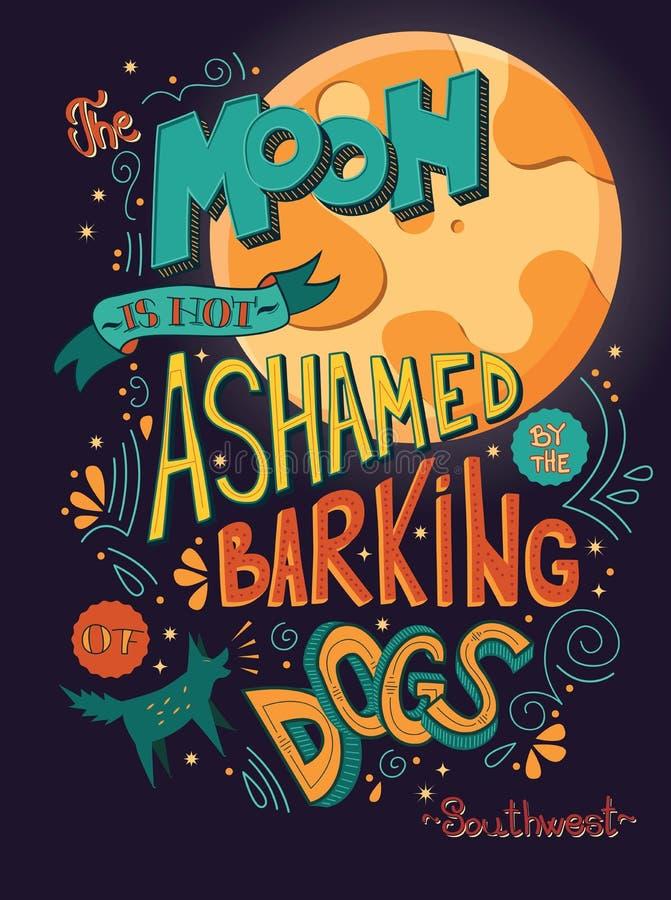 Månen är inte skamsen av skälla av det inspirerande citationstecknet för hundkapplöpning som handlettering design med garnering,  royaltyfri illustrationer