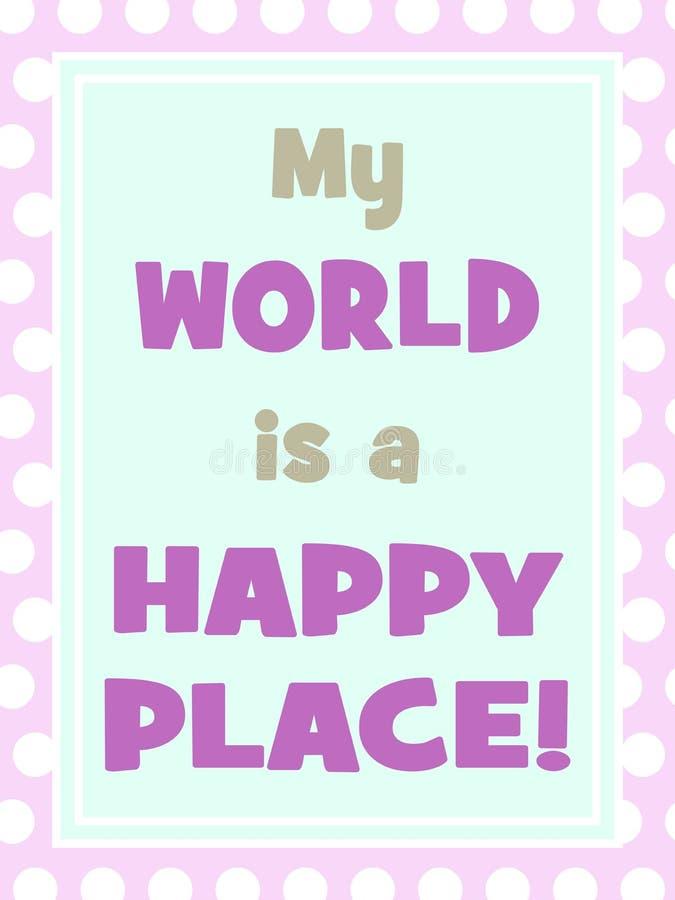 Mój świat jest szczęśliwym miejscem royalty ilustracja