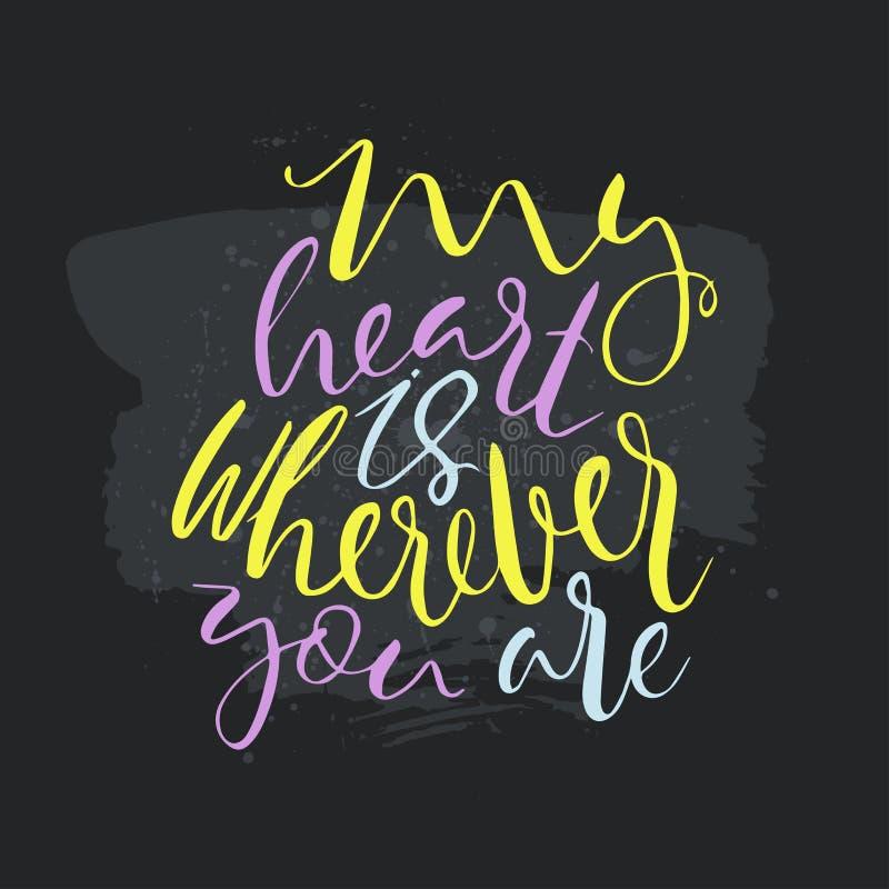 Mój serce jest gdziekolwiek ty jesteś tekstem Karta z kaligrafią zdjęcie stock