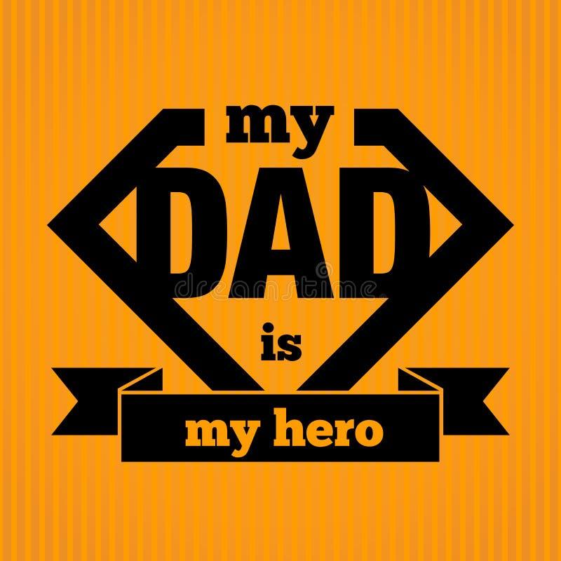 Mój tata Jest Mój bohaterem ilustracja wektor
