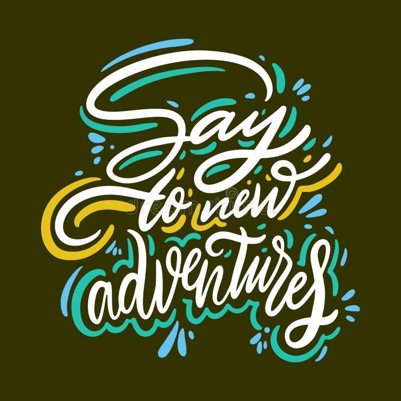 Mówi nowa ręka rysujący przygody wyceny wektorowy literowanie Motywacyjna typografia Odizolowywaj?cy na zielonym tle ilustracja wektor