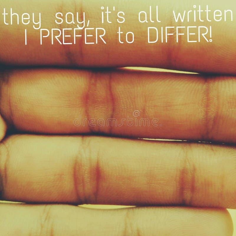 Mówją swój wszystko pisać, Ja WOLĄ ODRÓŻNIAĆ SIĘ zdjęcie stock