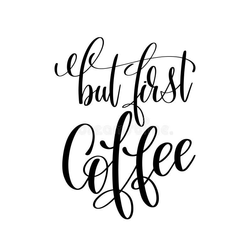 Ma mano in bianco e nero del primo caffè scritta iscrizione royalty illustrazione gratis