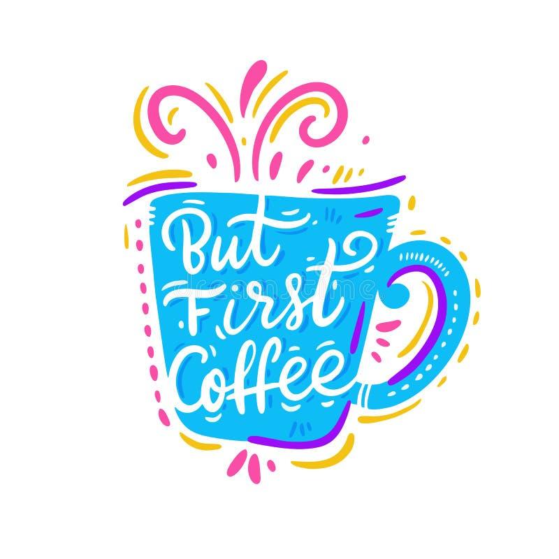 Ma primo caff? Vettore disegnato a mano che segna citazione con lettere Isolato su priorit? bassa bianca royalty illustrazione gratis