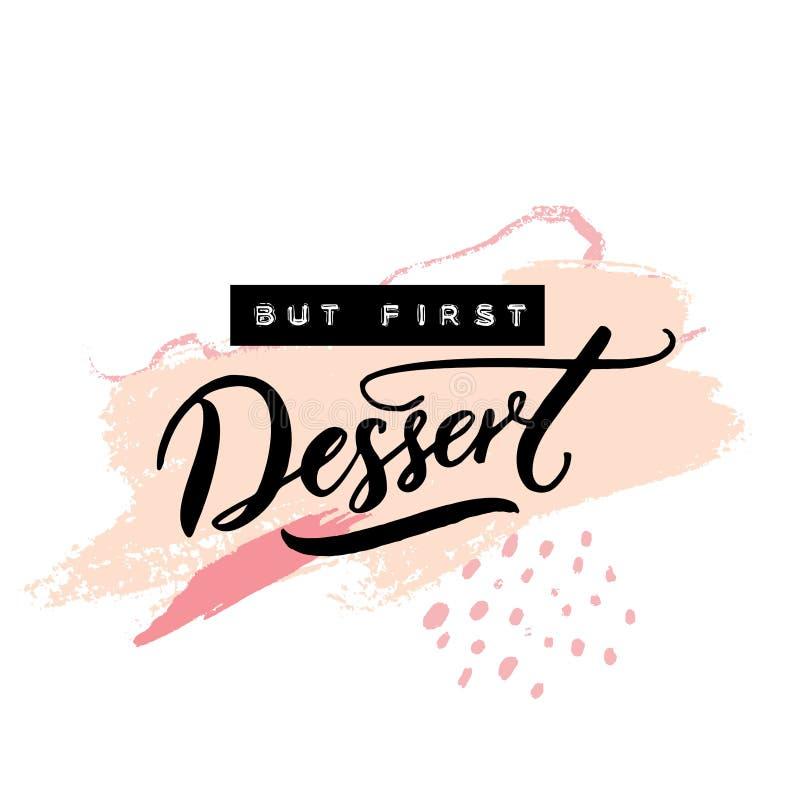 Ma primo dessert Detto divertente, citazione ispiratrice per il caffè o stampa del forno Calligrafia impressa della spazzola e de illustrazione di stock