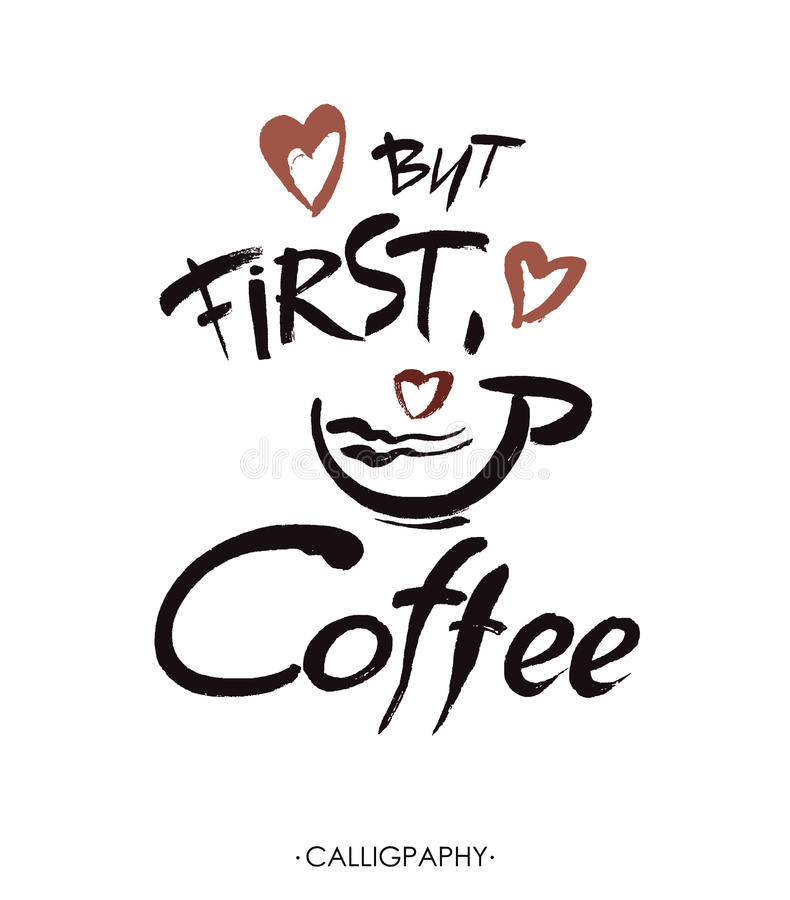 Ma in primo luogo, caffè, iscrizione della mano dell'inchiostro moderno illustrazione vettoriale