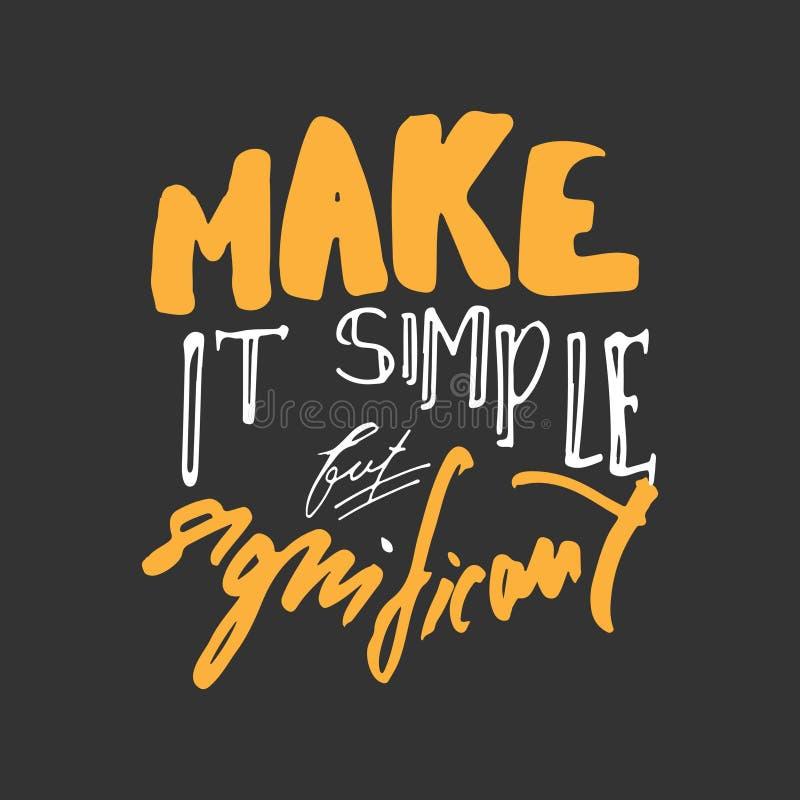 Maak het eenvoudig maar significant Hand getrokken grafisch T-stuk Typografische Drukaffiche vector illustratie