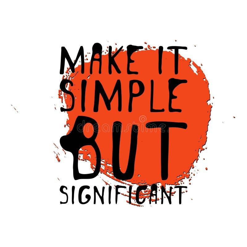 Maak het eenvoudig maar significant Hand getrokken grafisch T-stuk Typografische Drukaffiche De t-shirthand voorzag kalligrafisch vector illustratie