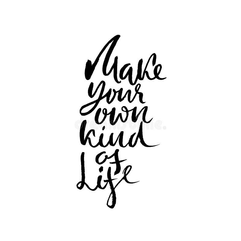 Maak uw eigen soort het leven Hand het getrokken van letters voorzien Vectortypografieontwerp Met de hand geschreven inschrijving vector illustratie