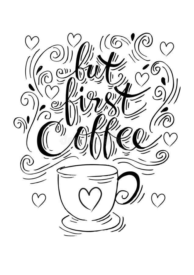 Maar eerste koffie Hand het van letters voorzien vector illustratie