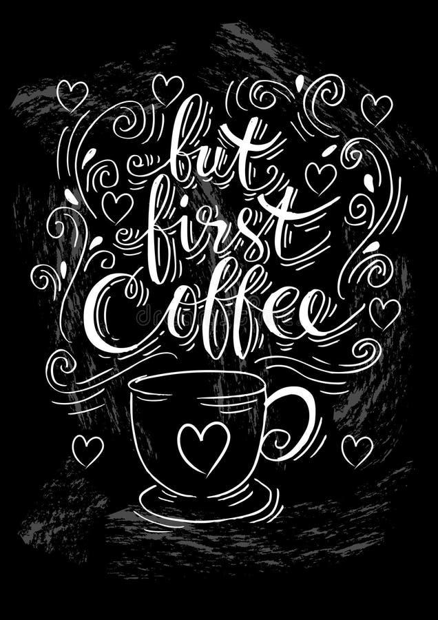 Maar eerste koffie Hand het van letters voorzien stock illustratie