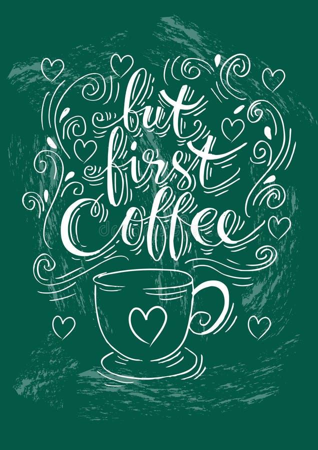 Maar eerste koffie Hand het van letters voorzien royalty-vrije illustratie