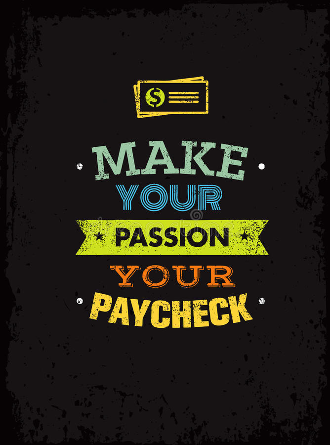 Machen Sie Ihre Leidenschaft Ihren Gehaltsscheck Hervorragendes Motivations-Zitat Kreatives Vektor-Typografie-Plakat-Konzept stock abbildung