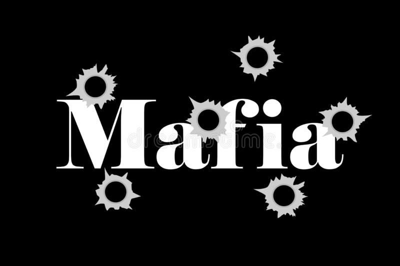 Mafia - organized crime and dangerous shooting from guns and weapons. Bullet hole in the text. Criminal shot and violence. Vector illustration stock illustration