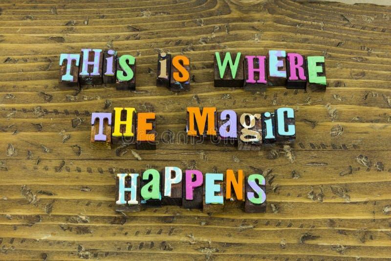 Magic happens dream dreamer life adventure fun happy stock photography