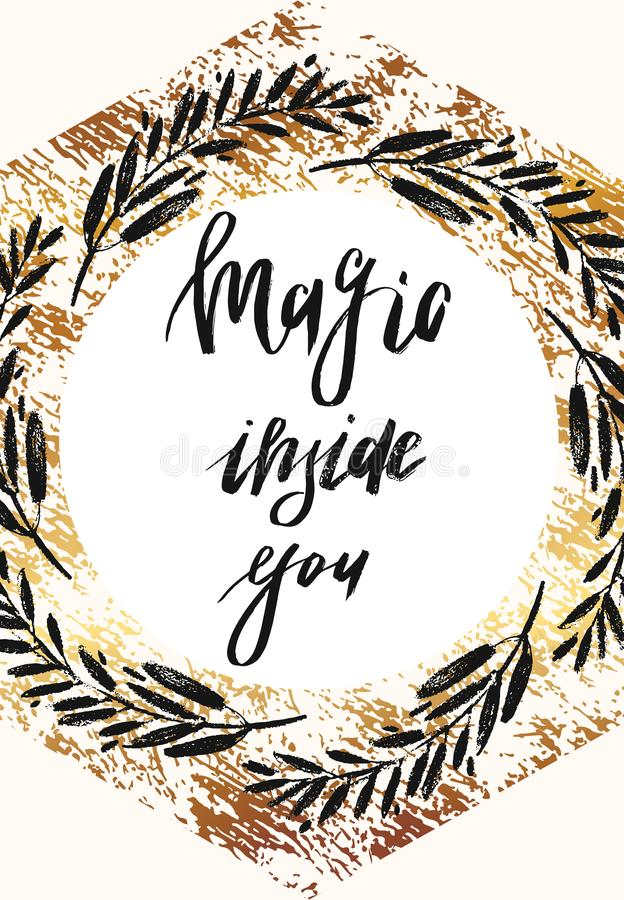 Magic is inside you, vintage label with a moustache Hand drawn quote lettering. Vector. Magic inside you, vintage gold card template with a Hand drawn quote stock illustration