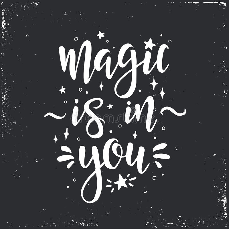 Magic is in you. Inspirational vector Hand drawn typography poster. stock illustration