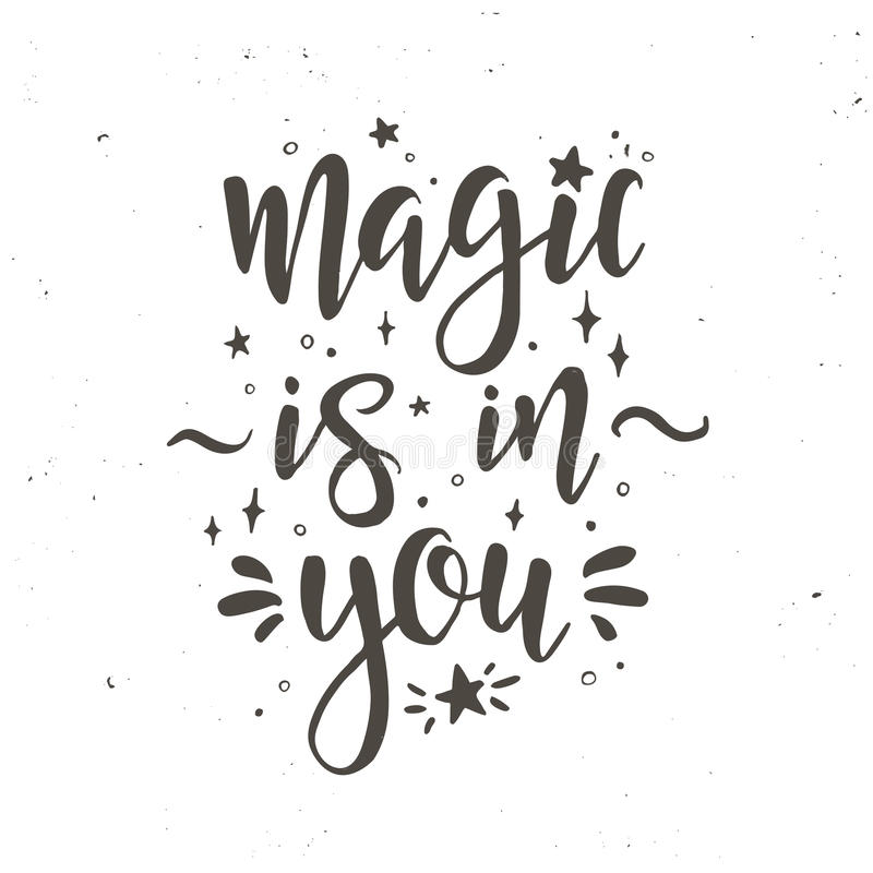 Magic is in you. Inspirational vector Hand drawn typography poster. vector illustration