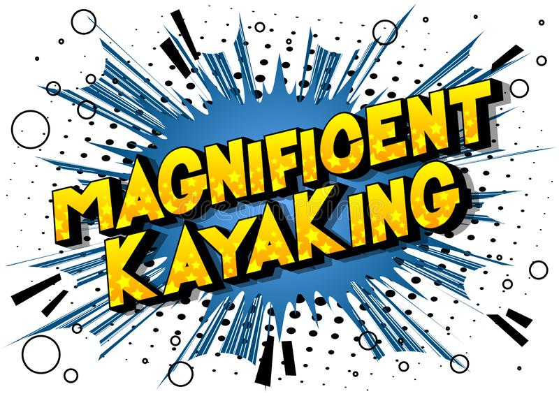 Magnificent Kayaking - Comic book style words. royalty free illustration