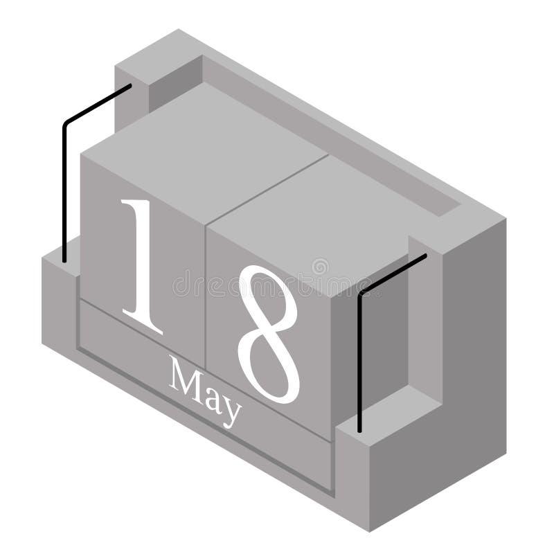 18. Mai Datum an einem Kalender des einzigen Tages Anwesendes Datum 18 des grauen h?lzernen Kalenderblocks und Monat Mai lokalisi vektor abbildung