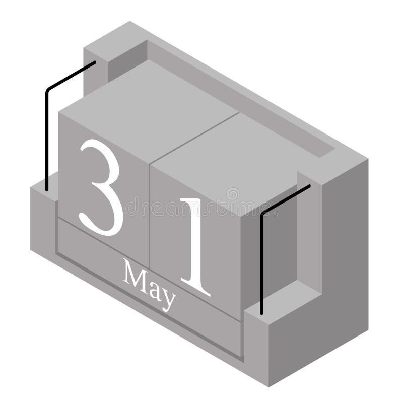 31. Mai Datum an einem Kalender des einzigen Tages Anwesendes Datum 31 des grauen h?lzernen Kalenderblocks und Monat Mai lokalisi vektor abbildung