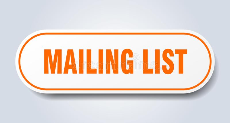 Mailing list sticker. Mailing list rounded isolated sign.  mailing list royalty free illustration
