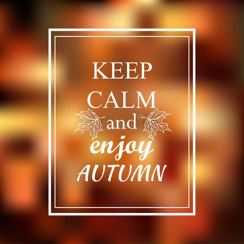 Maintenez calme et appréciez l'expression d'automne sur la tache floue orange illustration stock