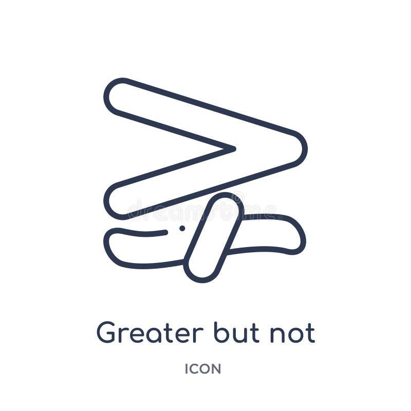 Maior mas ícone não equivalente linear da coleção do esboço da educação Linha fina maior mas ícone não equivalente isolado sobre ilustração stock