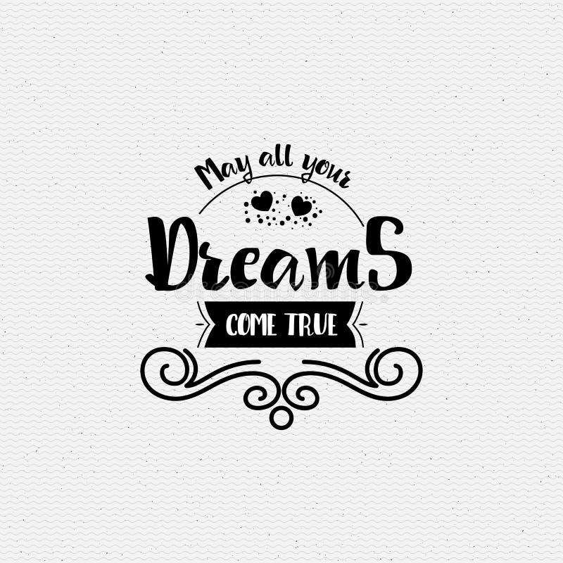 Maj kommer alla dina drömmar riktigt Banret emblem, för en blogg eller samkvämnätverk, kan användas som ett tryck royaltyfri illustrationer