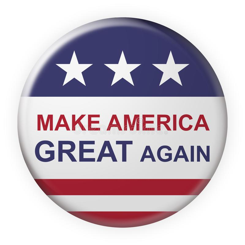 Make America Great Again Motto Button With US Flag, 3d illustration on white background. USA Politics Concept Badge: Make America Great Again Motto Button With vector illustration