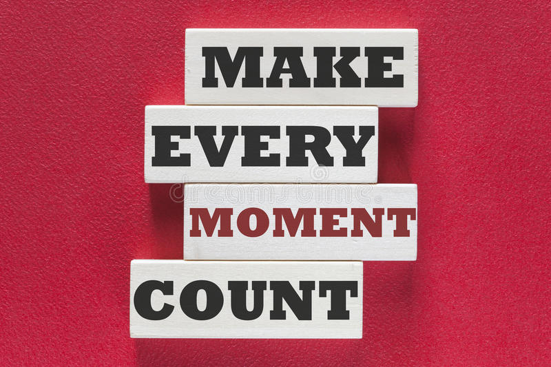 Make every moment count motivational message royalty free stock images