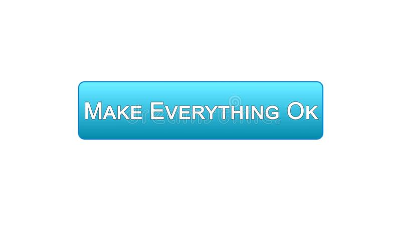 Make everything ok web interface button blue color, internet site design. Stock footage vector illustration