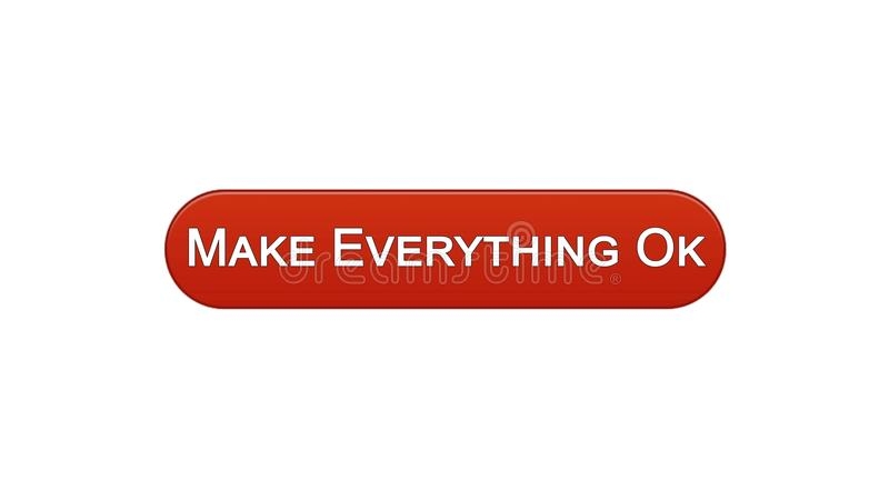 Make everything ok web interface button wine red color, internet site design. Stock footage royalty free illustration