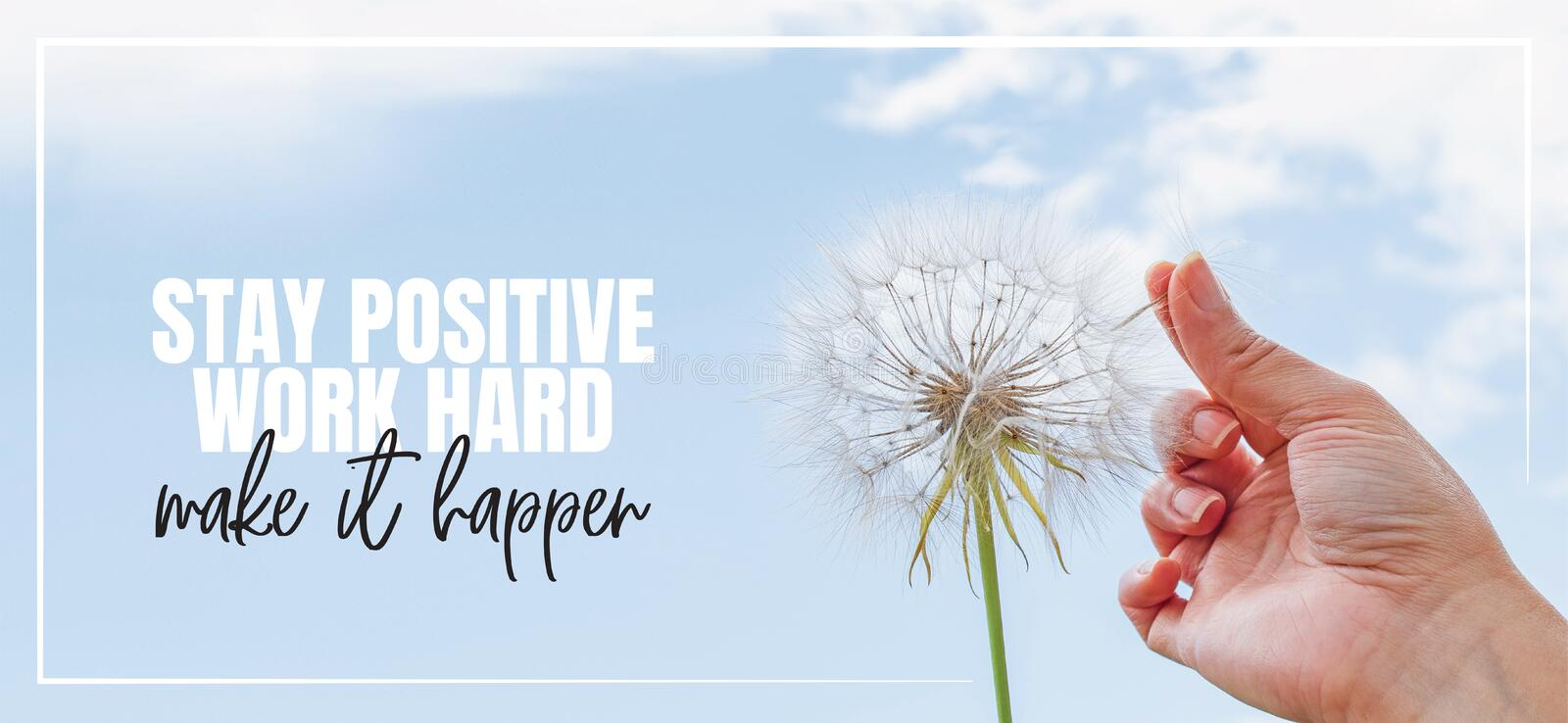 Stay positive, work hard, make it Happen. Hand holding Dandelion flower pointing to blue sky, close up photography, banner design. Poster design. Positive stock photos