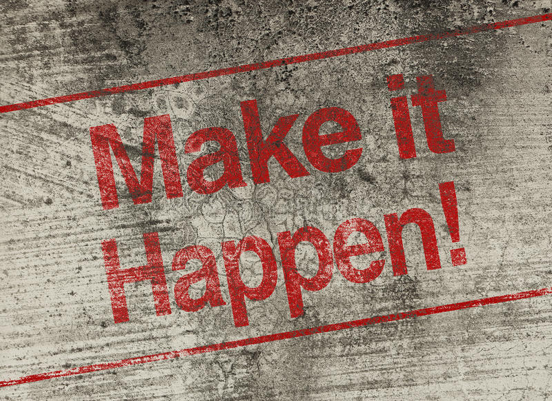 Make it happen royalty free stock photography