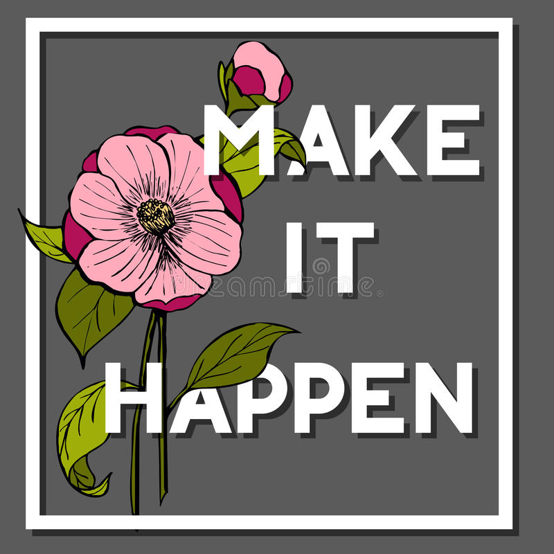 Make It Happen Quote with Camellia Flower stock illustration