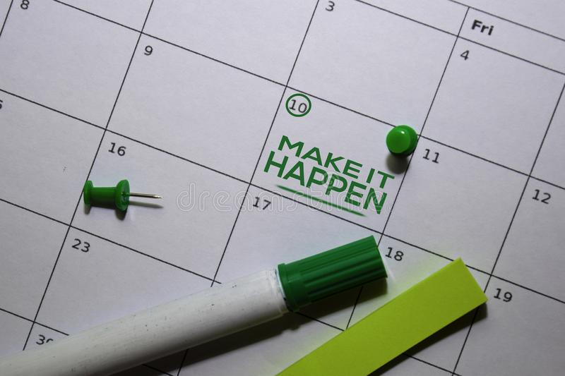 Make it Happen text on white calendar background. Reminder or schedule concept royalty free stock photos