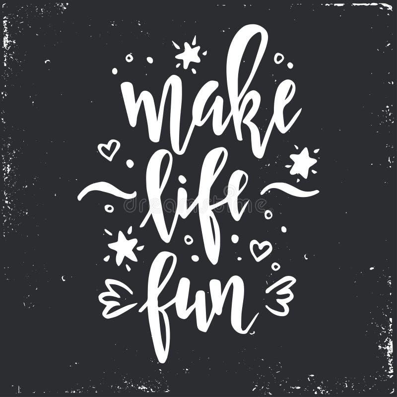 Make life fun. Inspirational vector Hand drawn typography poster. royalty free illustration