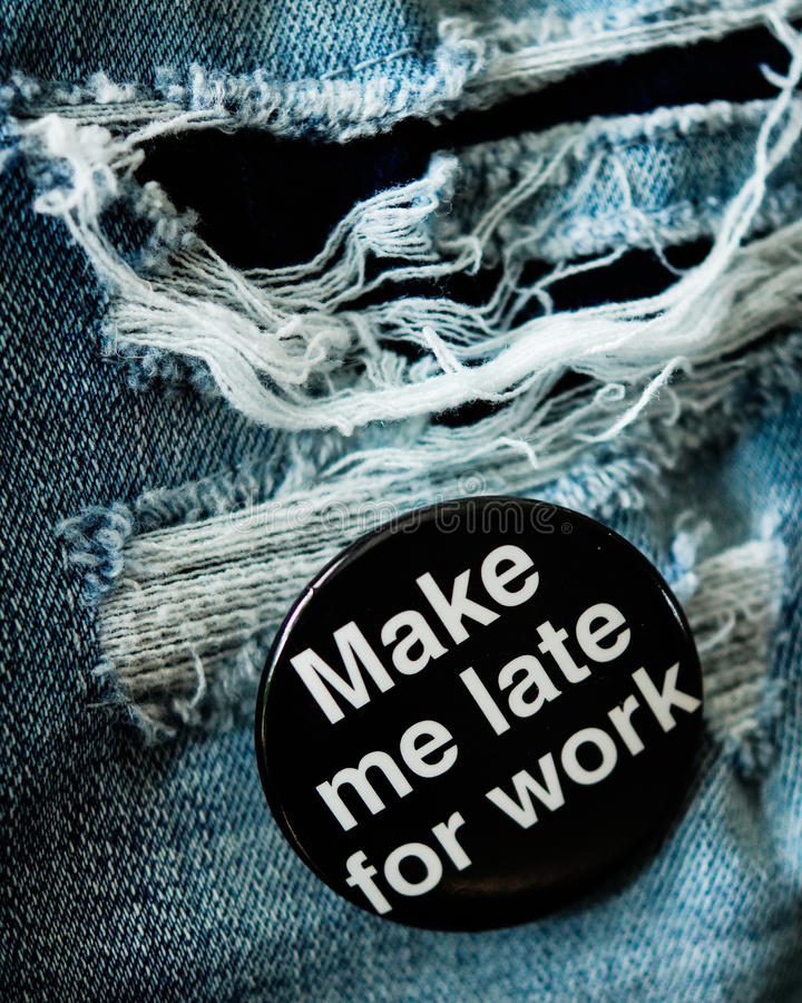 Make me late for work pin stock images