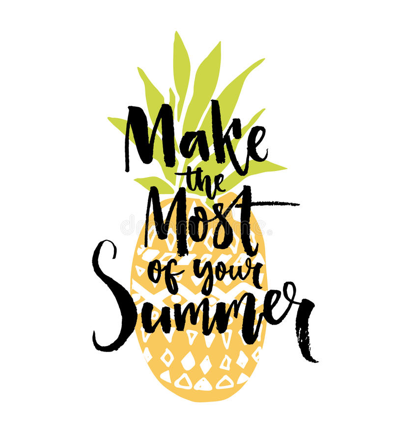 Make the most of your summer. Inspiration quote handwritten on pineapple illustration. Make the most of your summer. Inspiration quote handwritten on pineapple royalty free illustration