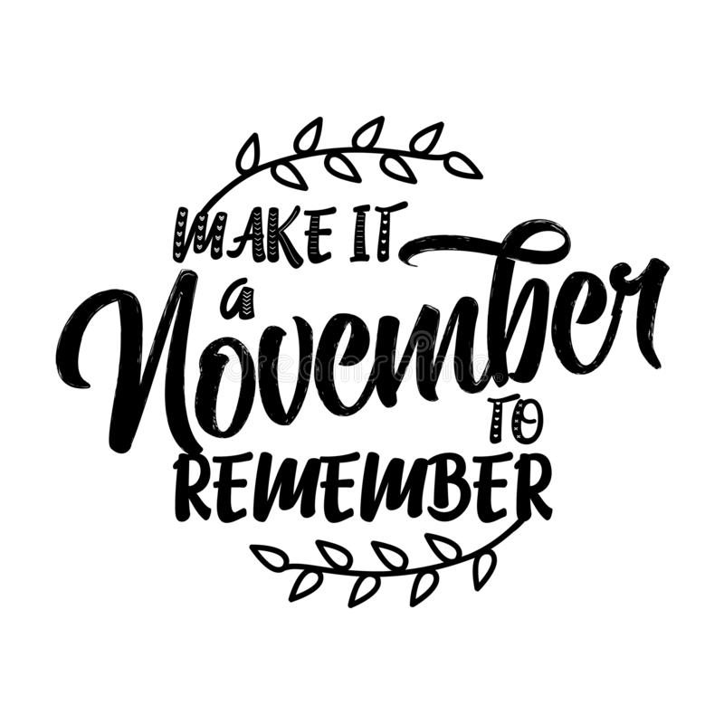 Make it a november to remember - lettering text. Hand drawn vector illustration. Good for social media, scrap booking, posters, greeting cards, banners vector illustration